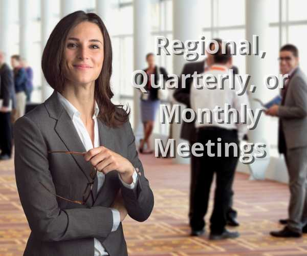 regional quarterly or monthly team meetings